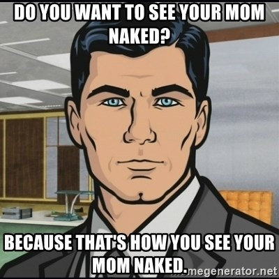 How to see your mom naked galleries 6
