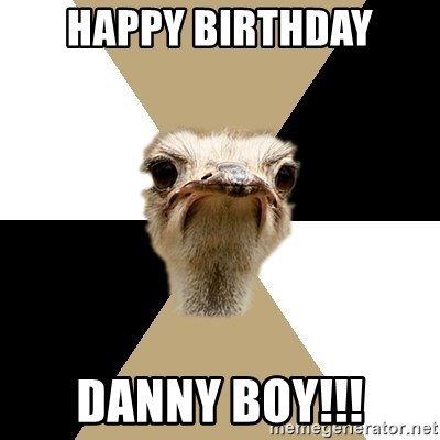 Music Major Ostrich - happy birthday danny boy!!!
