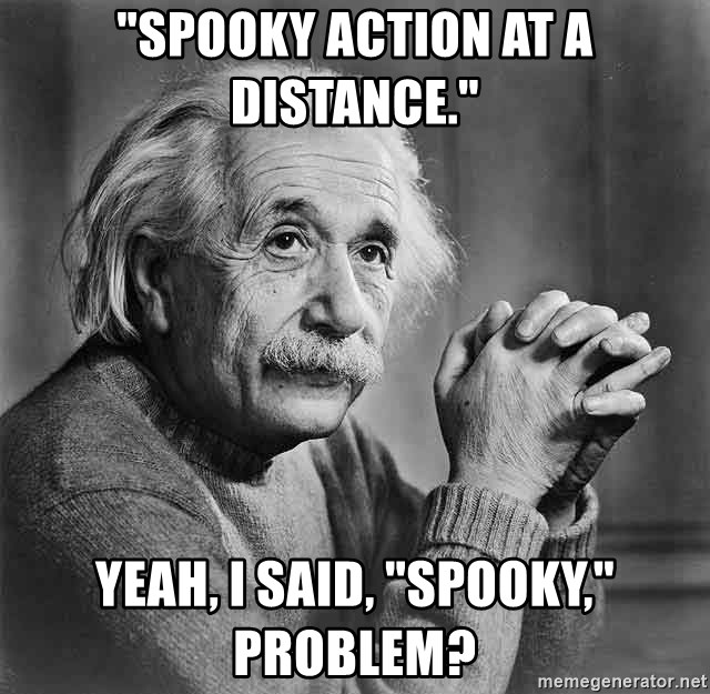 What can we do to solve our problems? Spooky action at a distance!
