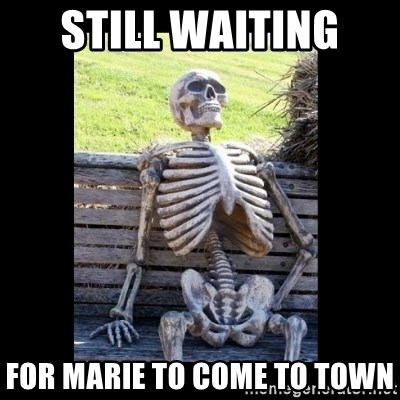 Still Waiting - Still waiting  For Marie to come to town