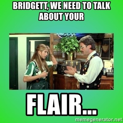 Office Space Flair - Bridgett, we need to talk about your Flair...