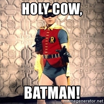 Holy cow Batman!