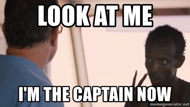 Look at me I'm the captain now - Look At Me Baby Look At ...