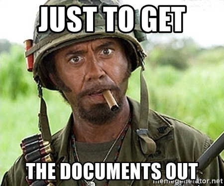 You Just went Full Retard - just to get  the documents out