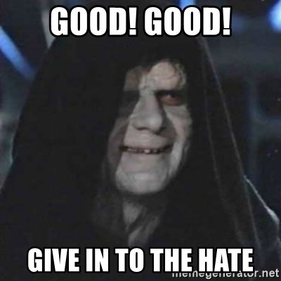 Sith Lord - Good! Good! Give in to the hate