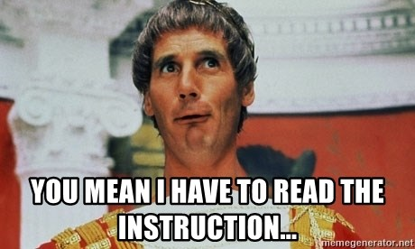 Pontius Pilate -  you mean i have to read the instruction...