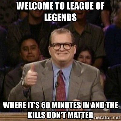 drew carey whose line is it anyway - Welcome to league of legends Where it's 60 minutes in and the kills don't matter