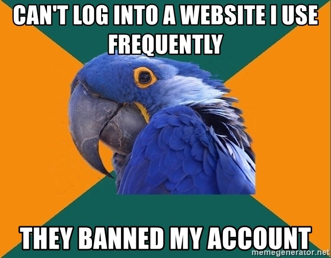 Paranoid Parrot - Can't log into a website I use frequently They banned my account