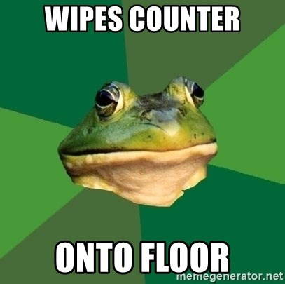 Foul Bachelor Frog - Wipes counter Onto floor