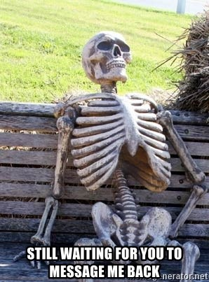 Waiting Skeleton -  Still waiting for you to message me back