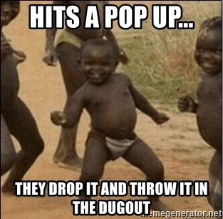 Third World Success - hits a pop up... they drop it and throw it in the dugout