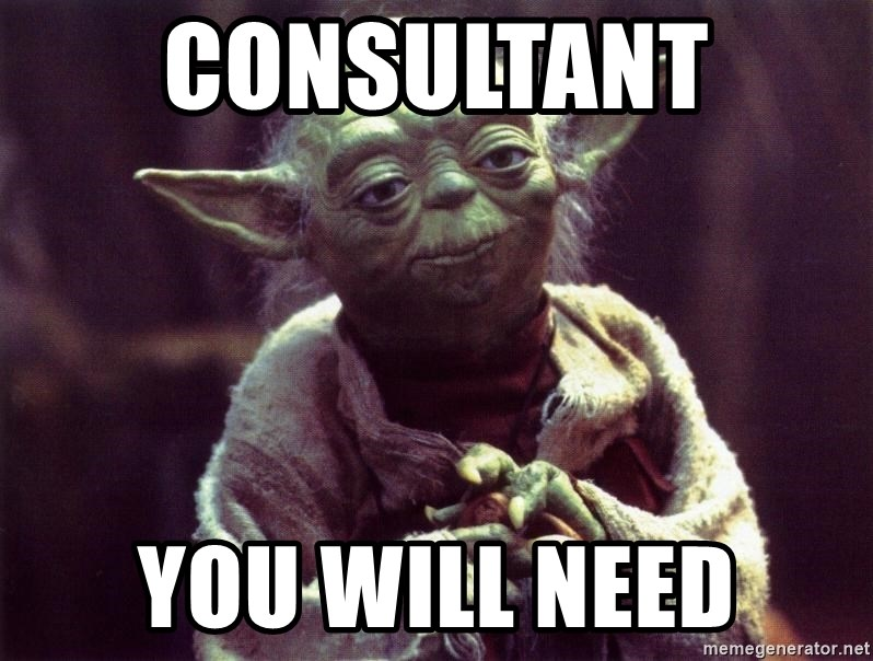 Yoda - consultant  you will need