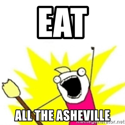 x all the y - EAT ALL the asheville
