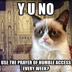 Grumpy Episcopal Cat - Y U No Use the prayer of humble access every week?