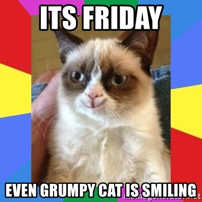 Grumpy Cat Smiling - ITS FRIDAY EVEN GRUMPY CAT IS SMILING