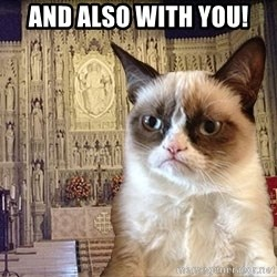 Grumpy Episcopal Cat - And also with you!