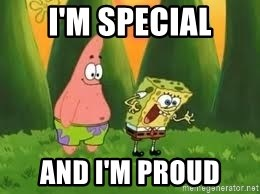 Ugly and i'm proud! - I'm special and I'm proud