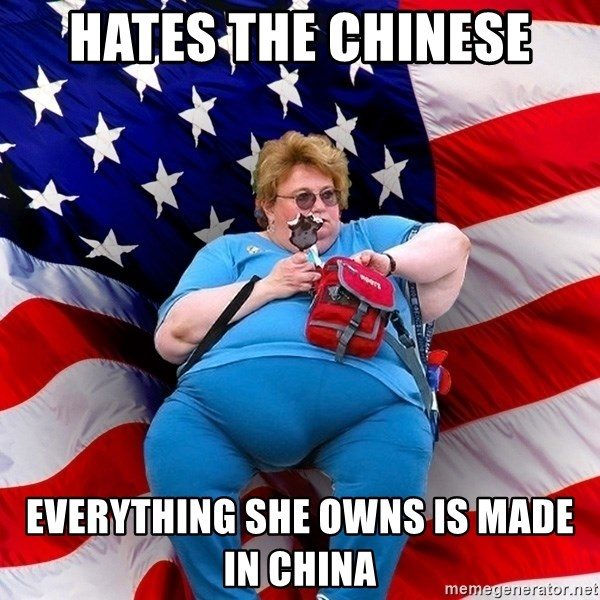 Obese American - Hates the CHINESE everything she owns is made in china