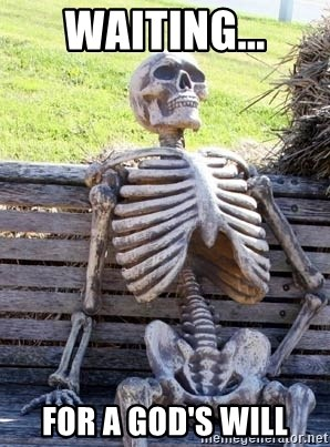 Waiting Skeleton - waiting... for a God's will