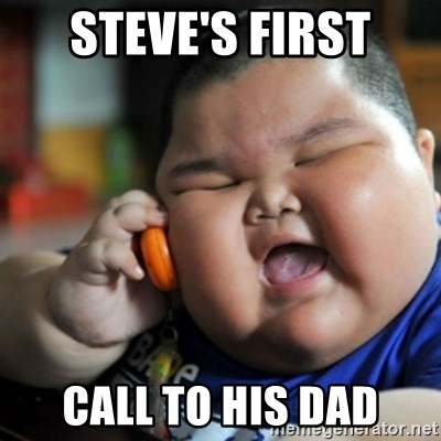 fat chinese kid - Steve's first call to his dad