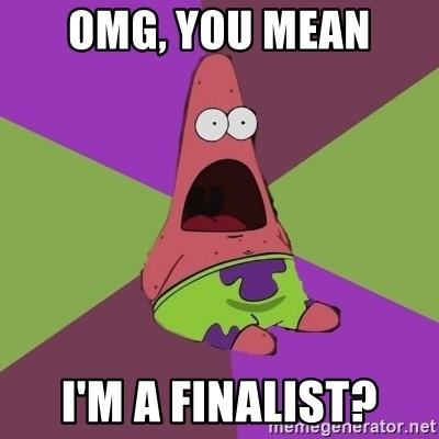 Surprised Patrick Star - OMG, you mean i'm a finalist?