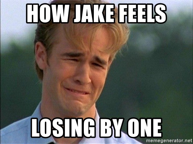 Dawson Crying - How Jake feels  losing by one