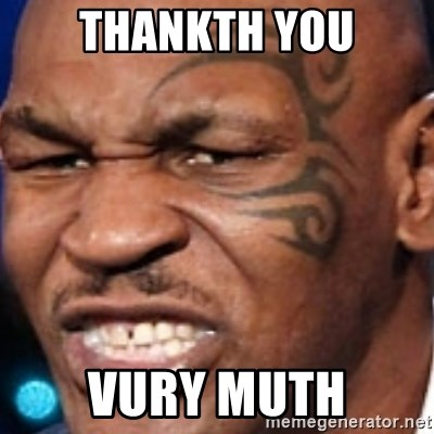 Mike Tyson - Thankth you vury muth