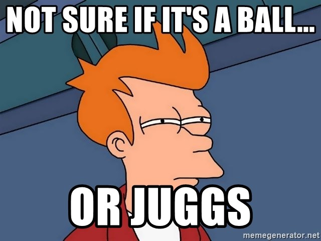 Futurama Fry - Not sure if it's a ball... Or Juggs