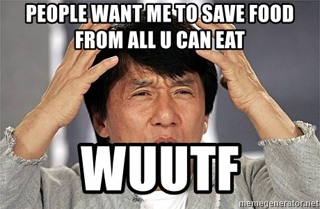 Jackie Chan - People want me to save food from all u can eat  WUUTF