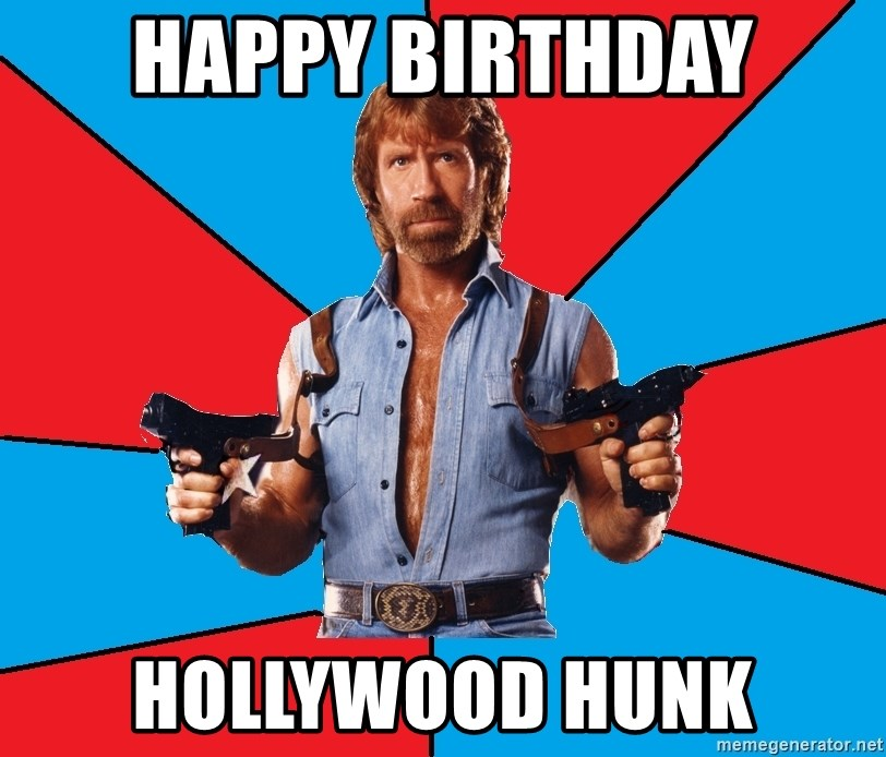 Chuck Norris  - Happy birthday hollywood hunk