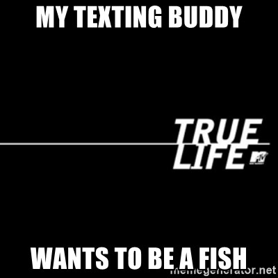 Buddy texting Does your