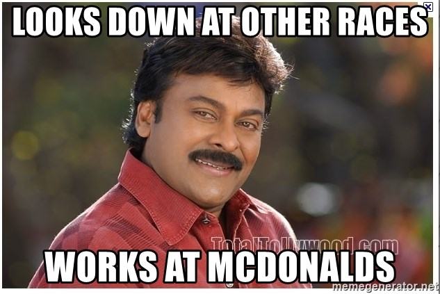 Typical Indian guy - Looks down at other races Works at McDonalds