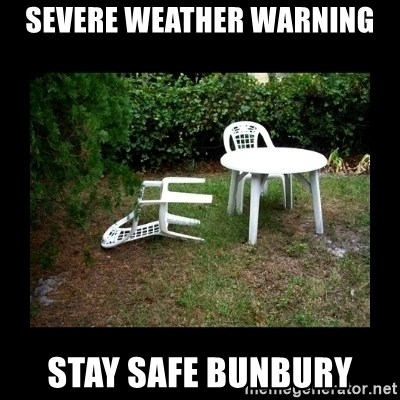 Lawn Chair Blown Over - Severe Weather Warning Stay Safe Bunbury