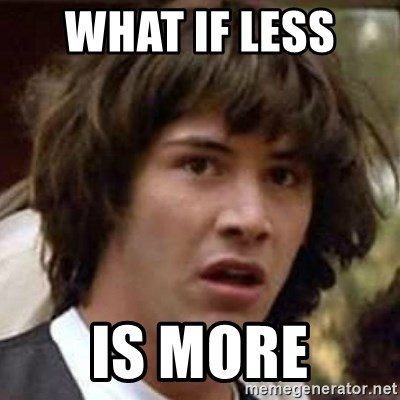 Conspiracy Keanu - What if less  Is more
