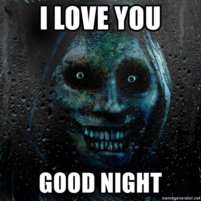Real Scary Guy - I love you Good night