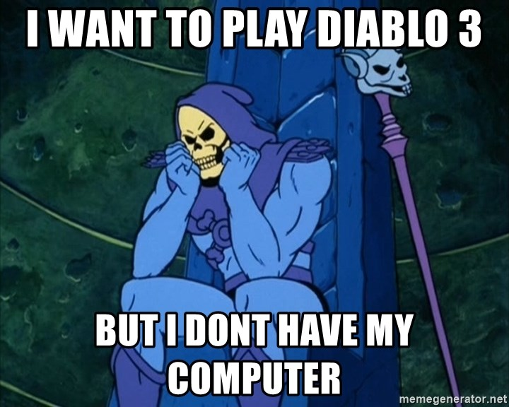 Skeletor sitting - i want to play diablo 3 but i dont have my computer