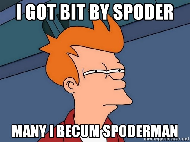 Futurama Fry - I got bit by spoder  many I becum spoderman