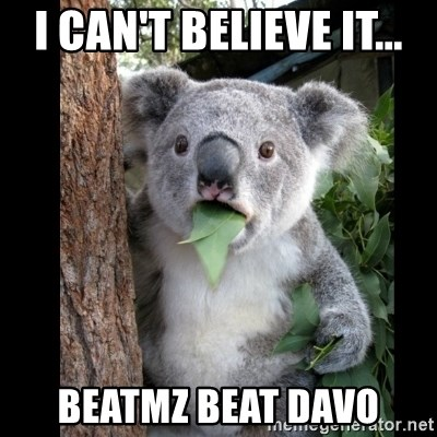 Koala can't believe it - I can't believe it... Beatmz beat Davo