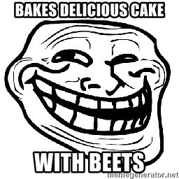 Trollface - Bakes delicious cake with beets