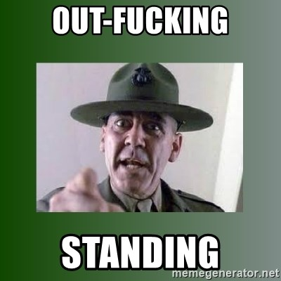 Sgt. Hartman - out-fucking standing