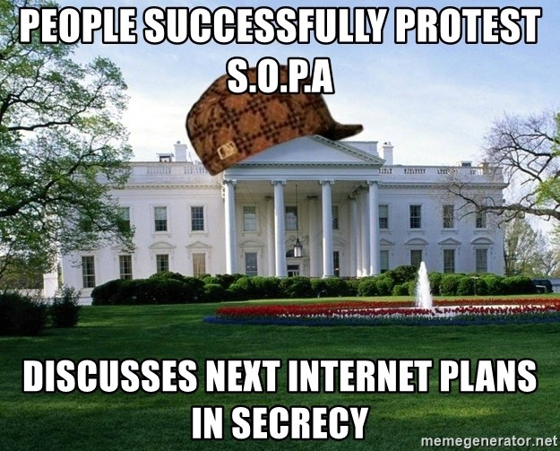 scumbag whitehouse - People successfully protest S.o.p.a Discusses next internet plans in secrecy