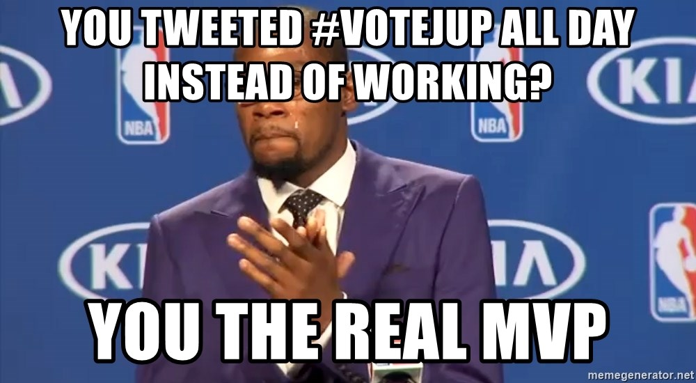 KD you the real mvp f - You tweeted #VoteJup all day instead of working? You the real MVP