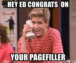 Zach Morris - hey ed congrats  on your pagefiller