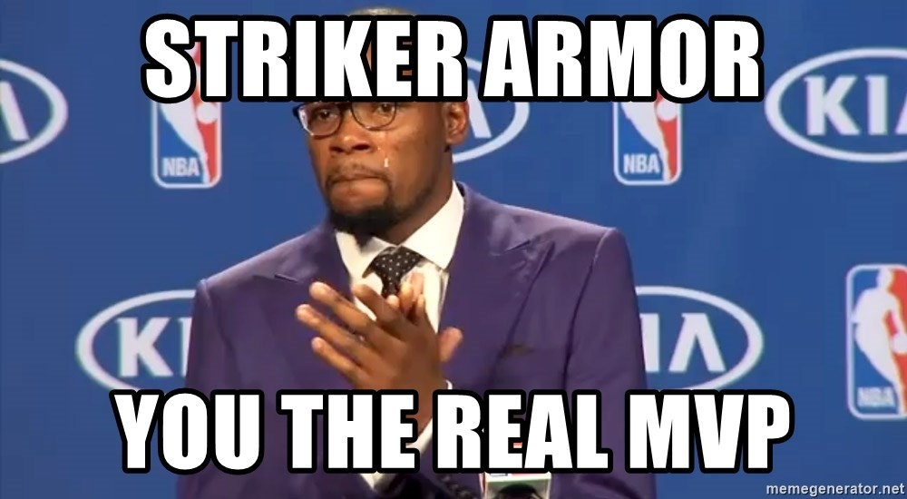 KD you the real mvp f - Striker Armor You the real mvp