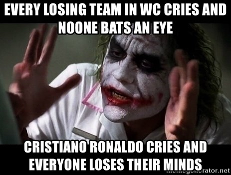 joker mind loss - Every losing team in WC cries and noone bats an eye Cristiano ronaldo cries and everyone loses their minds