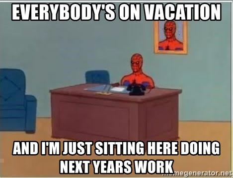 Spiderman Desk - Everybody's on vacation and i'm just sitting here doing next years work