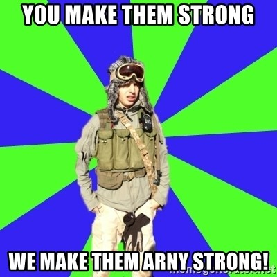 Wannabe Army Kid - You make them Strong WE make them ARNY Strong!