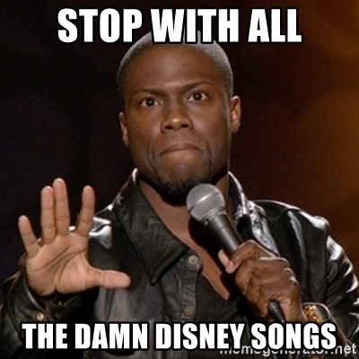 Kevin Hart - Stop with all The damn Disney songs