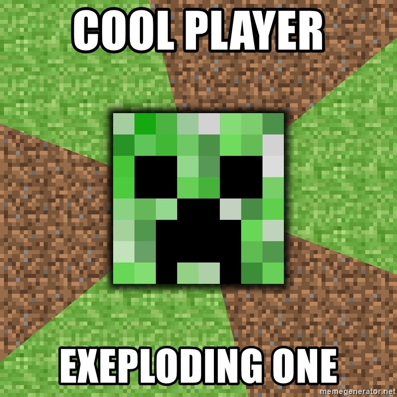 Minecraft Creeper - cool player exeploding one