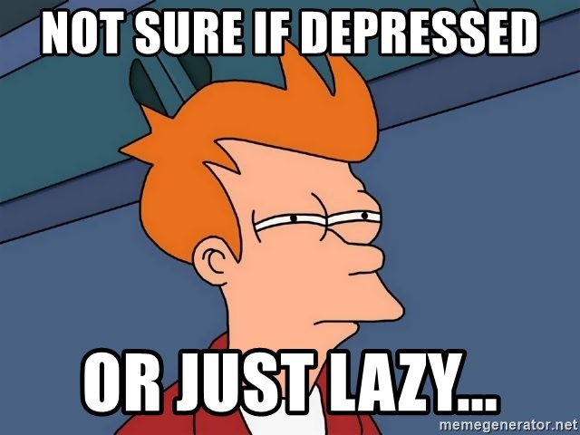 Futurama Fry - Not sure if depressed Or just lazy...